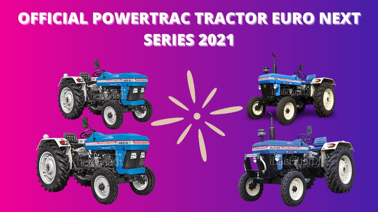 Power Trac Tractors Euro Next Series 2021